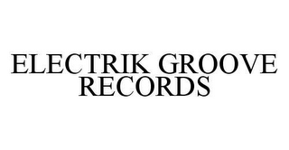 mark for ELECTRIK GROOVE RECORDS, trademark #78447128