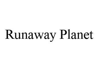 mark for RUNAWAY PLANET, trademark #78447496