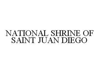 mark for NATIONAL SHRINE OF SAINT JUAN DIEGO, trademark #78450034