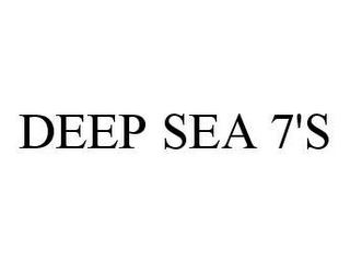 mark for DEEP SEA 7'S, trademark #78450163