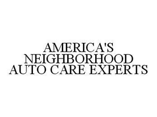 mark for AMERICA'S NEIGHBORHOOD AUTO CARE EXPERTS, trademark #78450528