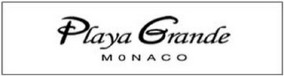 mark for PLAYA GRANDE MONACO, trademark #78451096