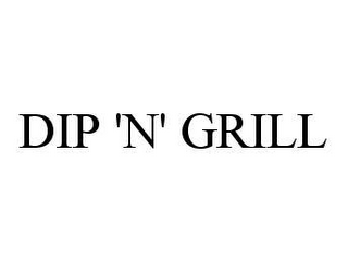 mark for DIP 'N' GRILL, trademark #78453992