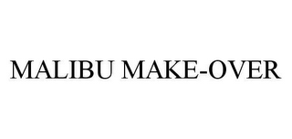 mark for MALIBU MAKE-OVER, trademark #78454730