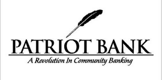 mark for PATRIOT BANK A REVOLUTION IN COMMUNITY BANKING, trademark #78454914