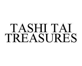 mark for TASHI TAI TREASURES, trademark #78455766
