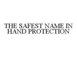 mark for THE SAFEST NAME IN HAND PROTECTION, trademark #78456576