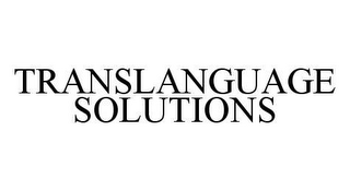 mark for TRANSLANGUAGE SOLUTIONS, trademark #78456699