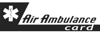 mark for AIR AMBULANCE CARD, trademark #78457247