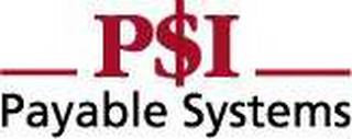 mark for PSI PAYABLE SYSTEMS, trademark #78457860