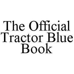 mark for THE OFFICIAL TRACTOR BLUE BOOK, trademark #78458578