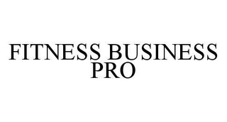 mark for FITNESS BUSINESS PRO, trademark #78458870