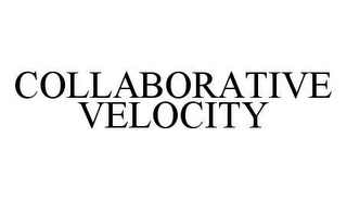 mark for COLLABORATIVE VELOCITY, trademark #78459334