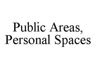 mark for PUBLIC AREAS, PERSONAL SPACES, trademark #78459810