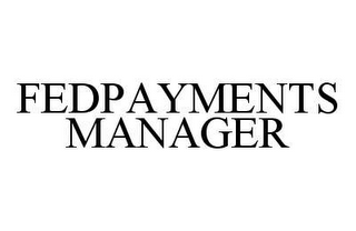 mark for FEDPAYMENTS MANAGER, trademark #78460625
