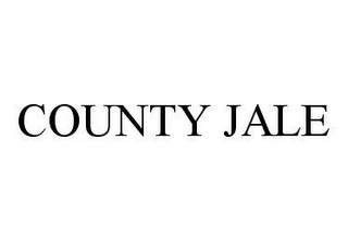 mark for COUNTY JALE, trademark #78462255