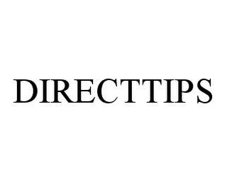 mark for DIRECTTIPS, trademark #78462336