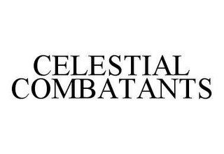 mark for CELESTIAL COMBATANTS, trademark #78463586
