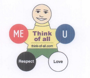mark for ME U RESPECT LOVE THINK OF ALL THINK-OF-ALL.COM, trademark #78463962