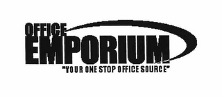 "mark for OFFICE EMPORIUM ""YOUR ONE STOP OFFICE SOURCE"", trademark #78464482"