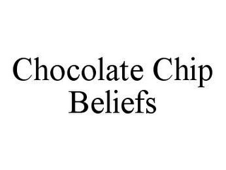 mark for CHOCOLATE CHIP BELIEFS, trademark #78465309