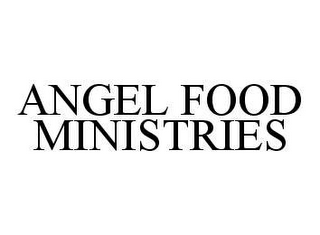 mark for ANGEL FOOD MINISTRIES, trademark #78465771