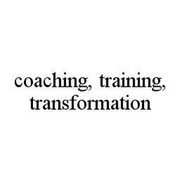 mark for COACHING, TRAINING, TRANSFORMATION, trademark #78465959