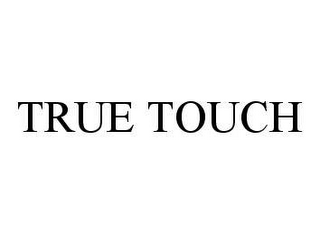 mark for TRUE TOUCH, trademark #78466843