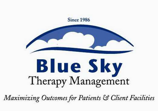mark for BLUE SKY THERAPY MANAGEMENT MAXIMIZING OUTCOMES FOR PATIENTS & CLIENT FACILITIES SINCE 1986, trademark #78466971