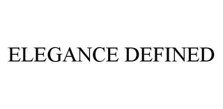 mark for ELEGANCE DEFINED, trademark #78467118
