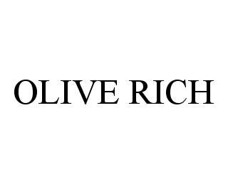 mark for OLIVE RICH, trademark #78467809