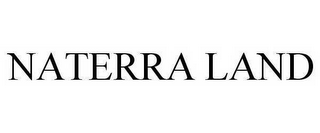 mark for NATERRA LAND, trademark #78468179