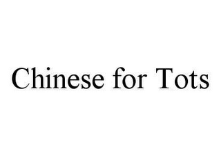 mark for CHINESE FOR TOTS, trademark #78468625