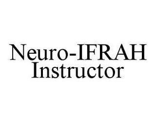 mark for NEURO-IFRAH INSTRUCTOR, trademark #78469429