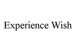 mark for EXPERIENCE WISH, trademark #78469514