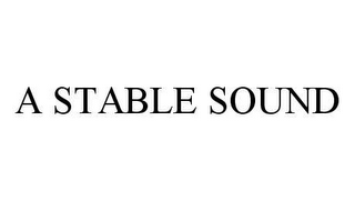 mark for A STABLE SOUND, trademark #78472776