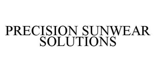 mark for PRECISION SUNWEAR SOLUTIONS, trademark #78473023