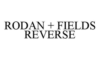 mark for RODAN + FIELDS REVERSE, trademark #78473084
