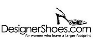 mark for DESIGNERSHOES.COM FOR WOMEN WHO LEAVE A LARGER FOOTPRINT, trademark #78473331
