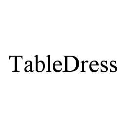 mark for TABLEDRESS, trademark #78473375