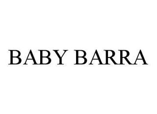 mark for BABY BARRA, trademark #78473771