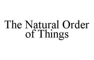 mark for THE NATURAL ORDER OF THINGS, trademark #78473999