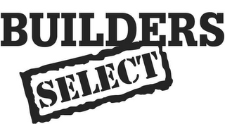 mark for BUILDERS SELECT, trademark #78474860