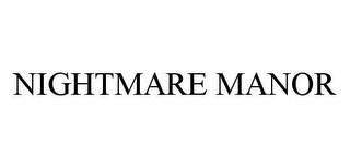 mark for NIGHTMARE MANOR, trademark #78474871