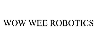 mark for WOW WEE ROBOTICS, trademark #78475125