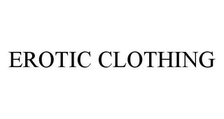 mark for EROTIC CLOTHING, trademark #78475531