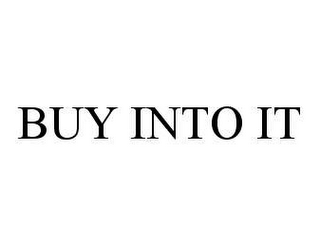 mark for BUY INTO IT, trademark #78475589