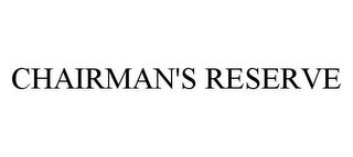 mark for CHAIRMAN'S RESERVE, trademark #78476474
