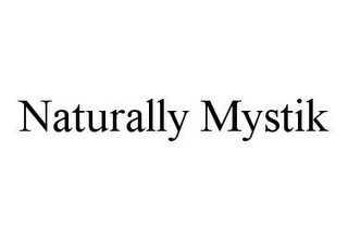 mark for NATURALLY MYSTIK, trademark #78476596