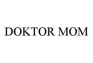 mark for DOKTOR MOM, trademark #78477969